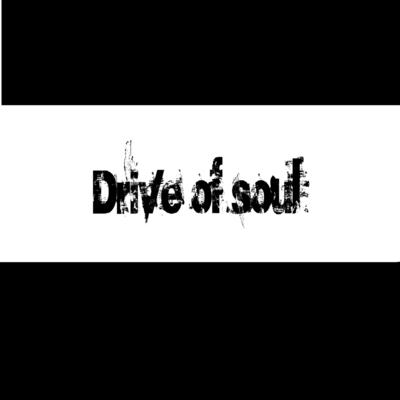 Drive of Soul
